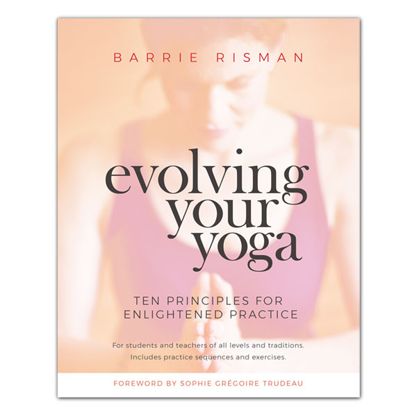 Evolving Your Yoga by Barrie Risman